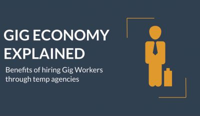 Gig economy and benefits of hiring Gig workers through temp agencies.