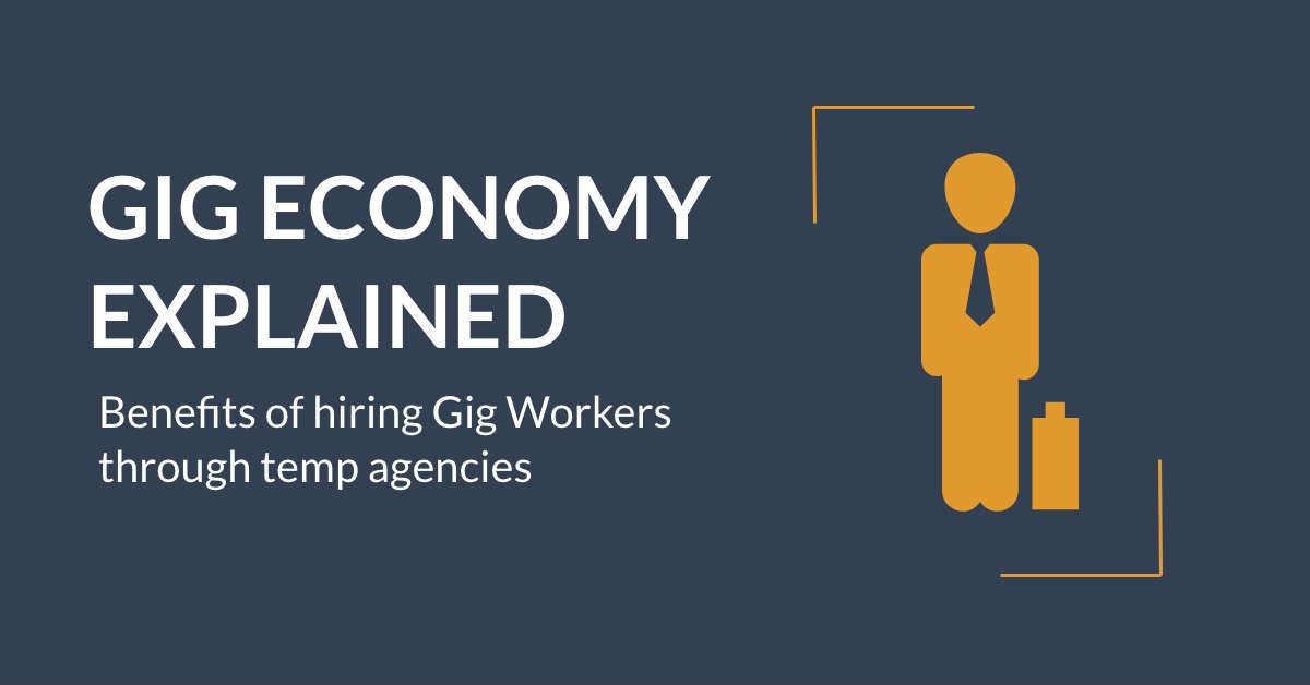 Benefits of hiring Gig Workers through temp agencies