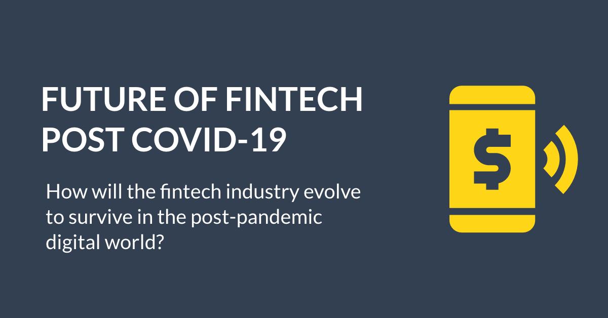 Future of fintech post COVID-19