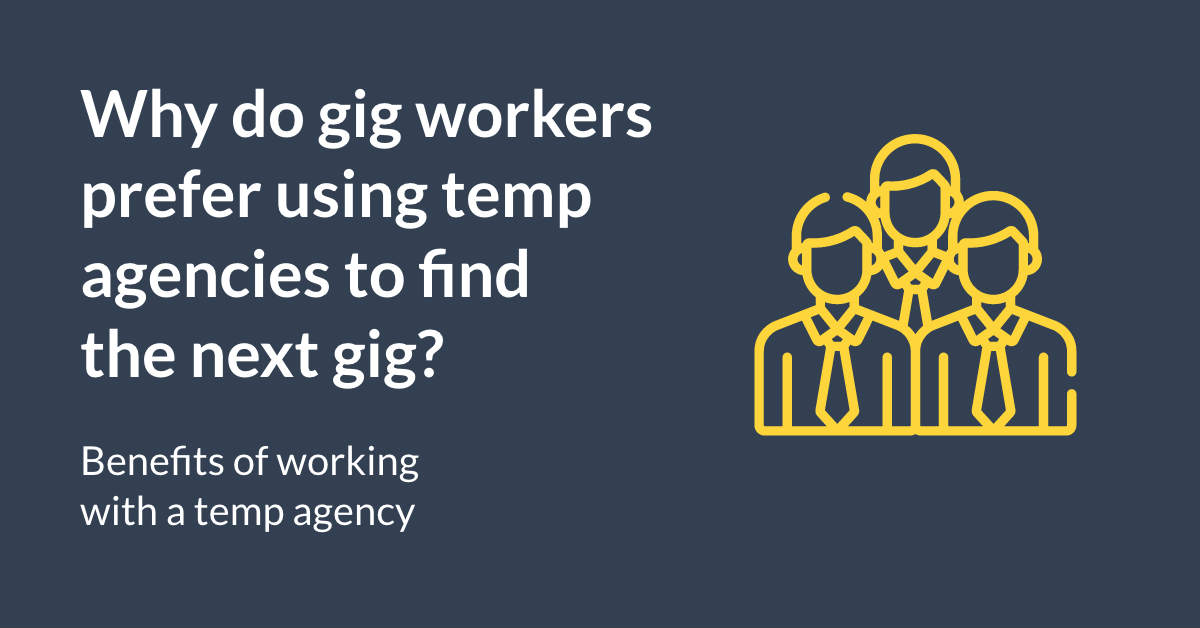 Why do gig workers prefer using temp agencies