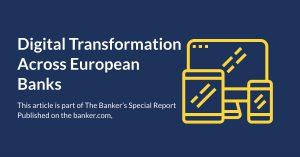 Digital transformation Across European Banks