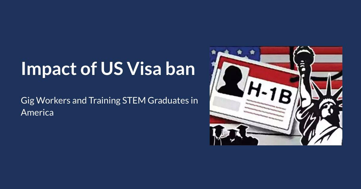 Impact of US Visa ban