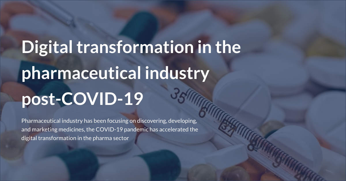 Digital transformation in the pharmaceutical industry