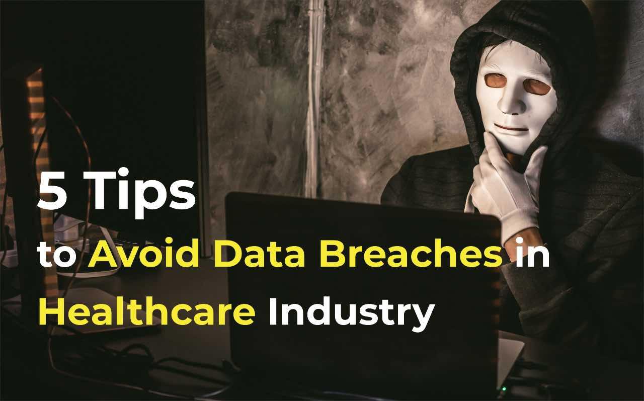 Avoid Data Breaches in Healthcare
